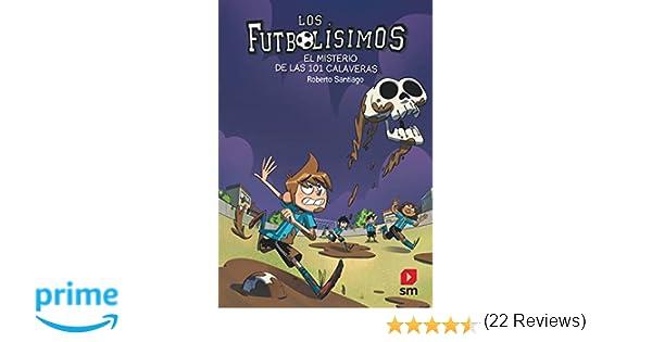 El misterio de las 101 calaveras (Los Futbolísimos): Amazon.es ...