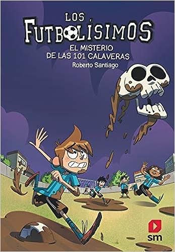 Book's Cover of Los Futbolísimos 15: El misterio de las 101 calaveras (Español) Tapa blanda – 4 abril 2019