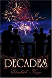 Decades, Elisabeth Kaye, 1424122449