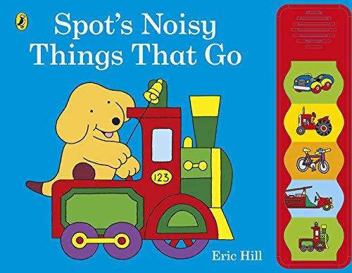 Spot's Noisy Things That Go