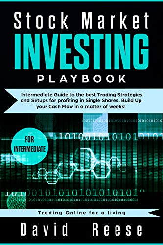 Stock Market Investing Playbook: Intermediate Guide to the best Trading Strategies and Setups for profiting in Single Shares. Build Up your Cash Flow in ... of weeks! (Trading Online for a living) (Best Swing Trading System)