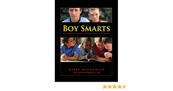 e7f1d0f90503 Boy Smarts: Mentoring Boys for Success at School: Barry MacDonald:  9780973878707: Books - Amazon.ca