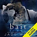 Bait Hörbuch von Jade West Gesprochen von: Evan Garrett, Posey Clifford