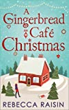 """A Gingerbread Cafe Christmas Christmas at the Gingerbread Café / Chocolate Dreams at the Gingerbread Cafe / Christmas Wedding at the Gingerbread Café by Rebecca Raisin (2015-10-22)"""