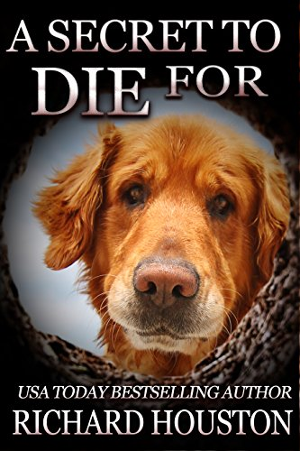 A Secret to Die For (Books to Die For Book 6) by [Houston, Richard]
