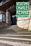 img - for Visiting Charles Rennie Mackintosh book / textbook / text book