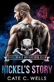 Nickel's Story: A Steel Bones Motorcycle Club Romance