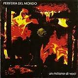 Un Milione Di Voci by Periferia Del Mondo