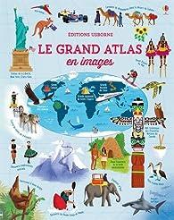 Le grand atlas en images par Emily Bone