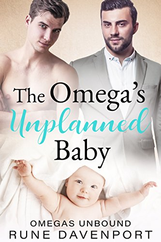 The Omega's Unplanned Baby:  Alpha/Omega Mpreg Romance: Omegas Unbound Book 1
