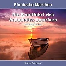 Finnische Märchen: Die Brautfahrt des Schmiedes Ilmarinen Hörbuch von Emmy Schreck Gesprochen von: Detlev Hürter