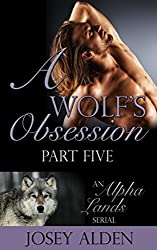 A Wolf's Obsession: Part Five: BBW/Shapeshifter Paranormal Romance (Alpha Lands Serial Book 5) (English Edition)