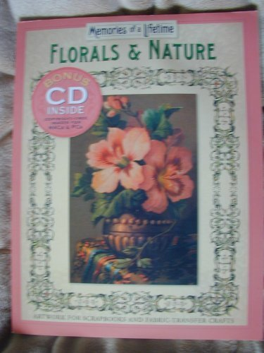 Florals & Nature, Memories of a Lifetime, Artwork for Scrapbooks and Fabric-Tran by Sterling Publishing (2005-05-04)