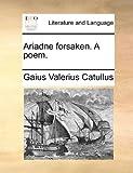 Ariadne Forsaken a Poem, Gaius Valerius Catullus, 1140958615