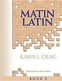 Matin Latin 2 - Teacher's Edition, Karen L. Craig, 1885767498