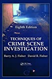 Techniques of Crime Scene Investigation (Forensic and Police Science)