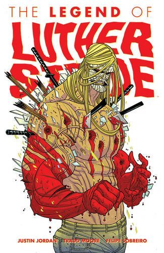 Luther Strode Volume 2: The Legend of Luther Strode PDF