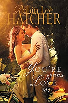'You're Gonna Love Me', by Robin Lee Hatcher | Book Review