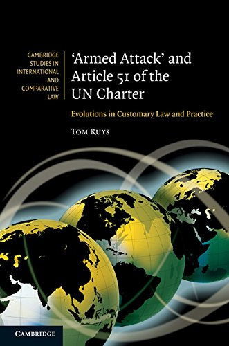 'Armed Attack' and Article 51 of the UN Charter: Evolutions in Customary Law and Practice (Cambridge Studies in Internat