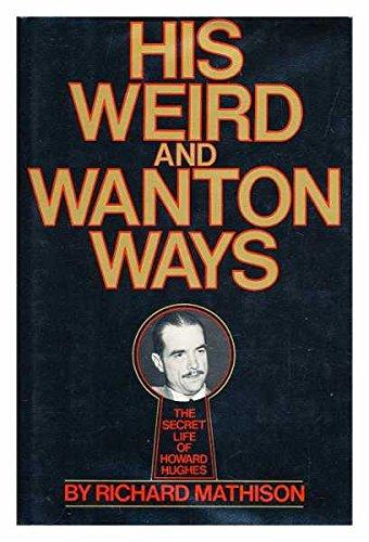his-weird-and-wanton-ways-the-secret-life-of-howard-hughes
