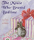 img - for The Mouse Who Braved Bedtime book / textbook / text book