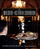 The Waldorf-Astoria Cookbook, John Doherty, 0821257722