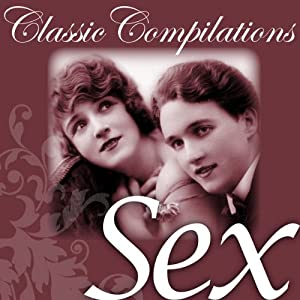 Sex: Freud, Tolstoy, the Kama Sutra and other Literary Greats Audiobook