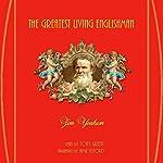 The Greatest Living Englishman | Jim Yoakum