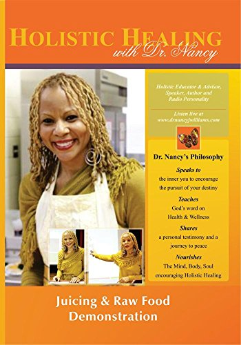 Juicing and Raw Food Demonstration with Dr. Nancy J. Williams (Dvd Juicing)