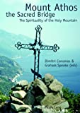 Mount Athos the Sacred Bridge by Dimitri Conomos front cover