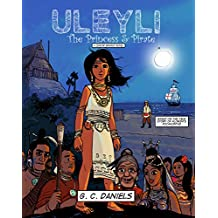 Uleyli- The Princess & Pirate (A Junior Graphic Novel): Based on the True Story of Florida's Pocahontas
