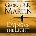 Dying of the Light Audiobook by George R. R. Martin Narrated by Iain Glen