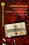 """""""Time is the Fire The Best of Connie Willis (S.F. Masterworks)"""" av Connie Willis"""