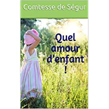 Quel amour d'enfant ! (French Edition)
