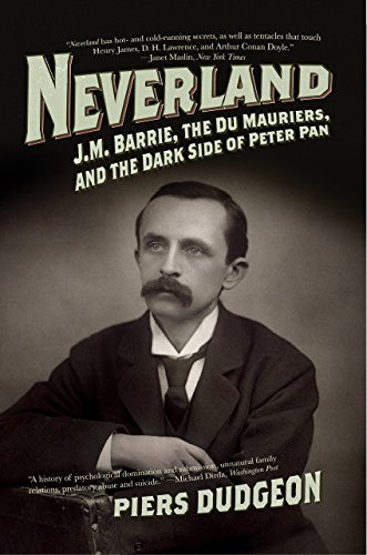 (Neverland: J. M. Barrie, the Du Mauriers, and the Dark Side of Peter Pan)