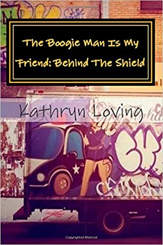 Book The Boogie Man Is My Friend: Behind The Shield