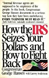 How the IRS seizes your dollars and how to fight back (Fireside book)