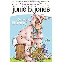 Junie B., First Grader: Dumb Bunny (Book 27)