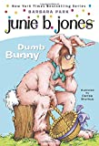 Junie B., First Grader: Dumb Bunny (Book 27)