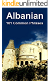 Albanian: 101 Common Phrases