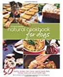 The Animal Wellness Natural Cookbook for Dogs
