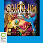 Cairo Jim and Doris in Search of Martenarten: Cairo Jim, Book 2 | Geoffrey McSkimming