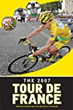 The 2007 Tour de France, John Wilcockson and VeloNews Editors, 1934030104