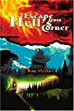 Escape from Hell's Corner, E. Roy Hector, 0595290051
