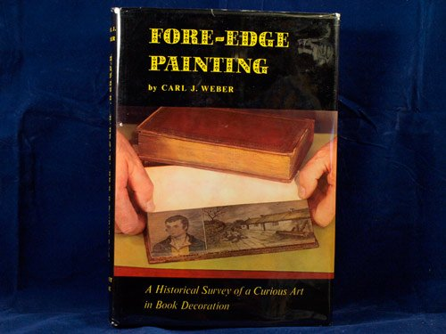 Fore-Edge Painting: A Historical Survey of a Curious Art in Book Decoration