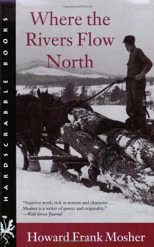 Where the Rivers Flow North (Hardscrabble Books-Fiction of New England)