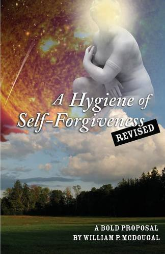 A Hygiene of Self-Forgiveness, Revised: A Bold Proposal