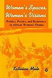 Women's Spaces, Women's Visions, Katwiwa Mule, 1592215610