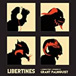 Libertines: A Horror Story | Grant Palmquist