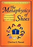 The Metaphysics of Shoes, Charline E. Manuel, 1452549559